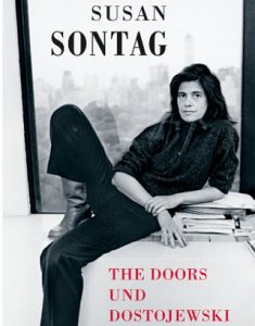 Susan Sontag The Doors und Dostoewski Rezension